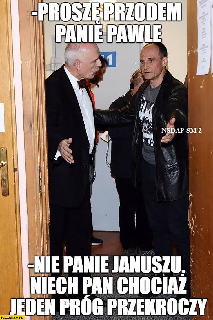 Korwin Kukiz proszę przodem Panie Pawle, nie Panie Januszu niech Pan chociaż jeden próg przekroczy