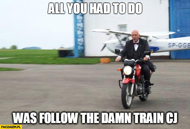Korwin na motorze GTA all you had to do was follow that damn train CJ