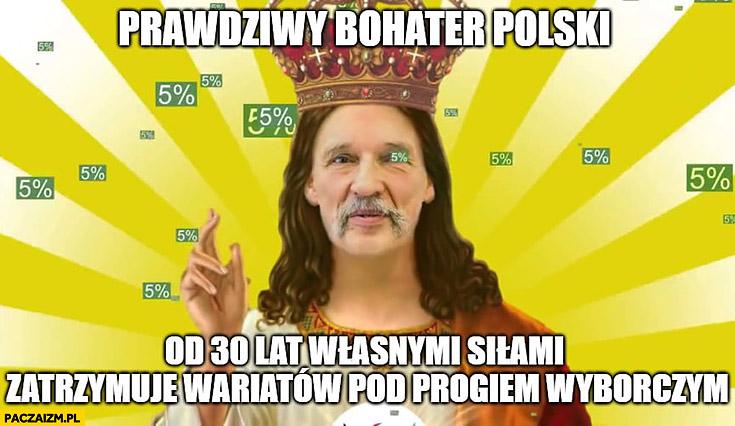 Korwin prawdziwy bohater Polski od 30 lat własnymi siłami zatrzymuje wariatów pod progiem wyborczym