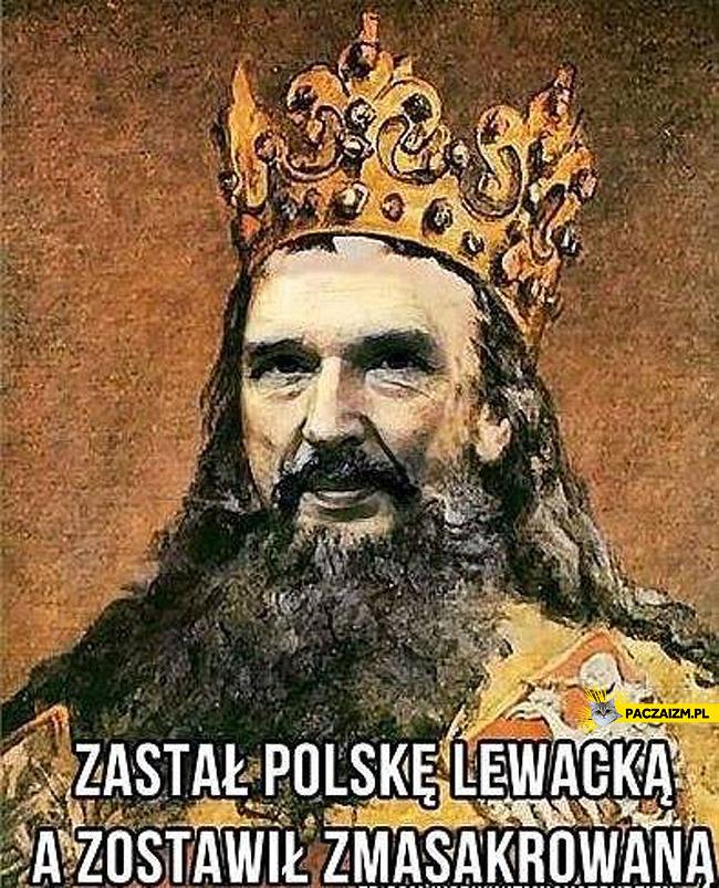 Korwin zastał  Polskę lewacką zostawił zmasakrowaną