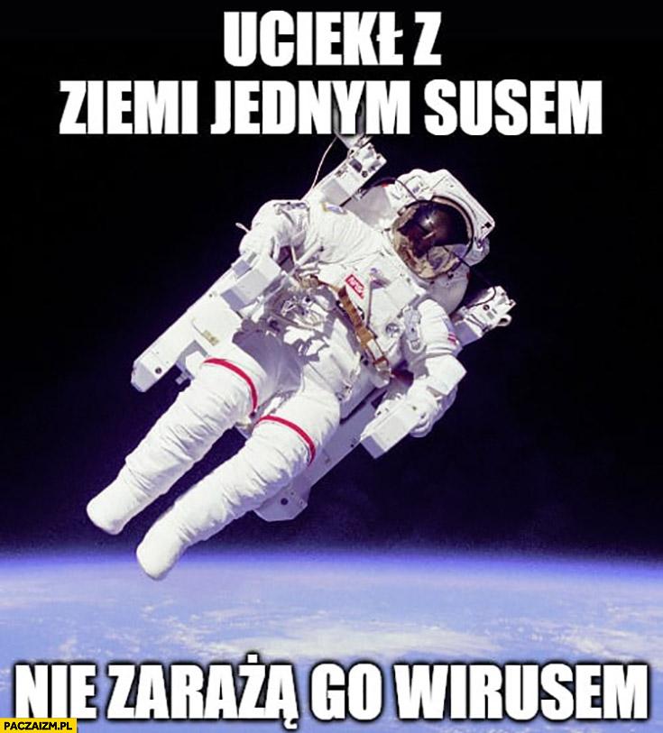 Kosmonauta uciekł z ziemi jednym susem nie zarażą go wirusem