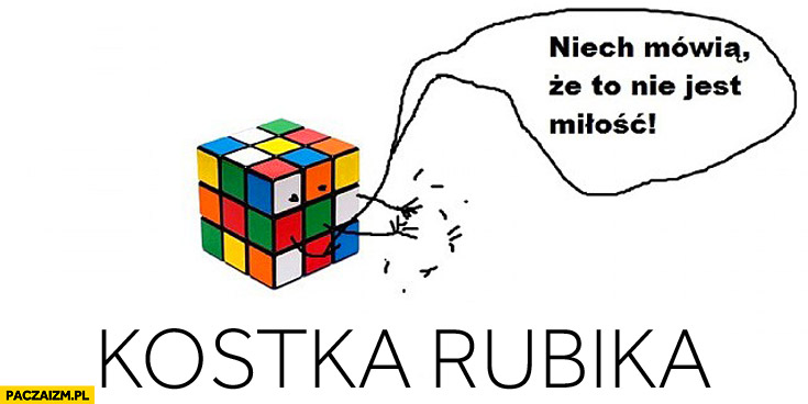 Kostka Rubika klaszcze niech mówią że to nie jest miłość