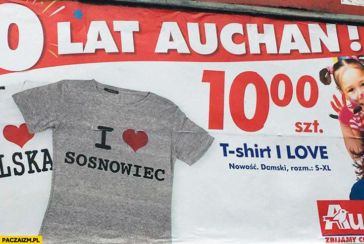 "Koszulka ""I love Sosnowiec"" promocja w Auchan"
