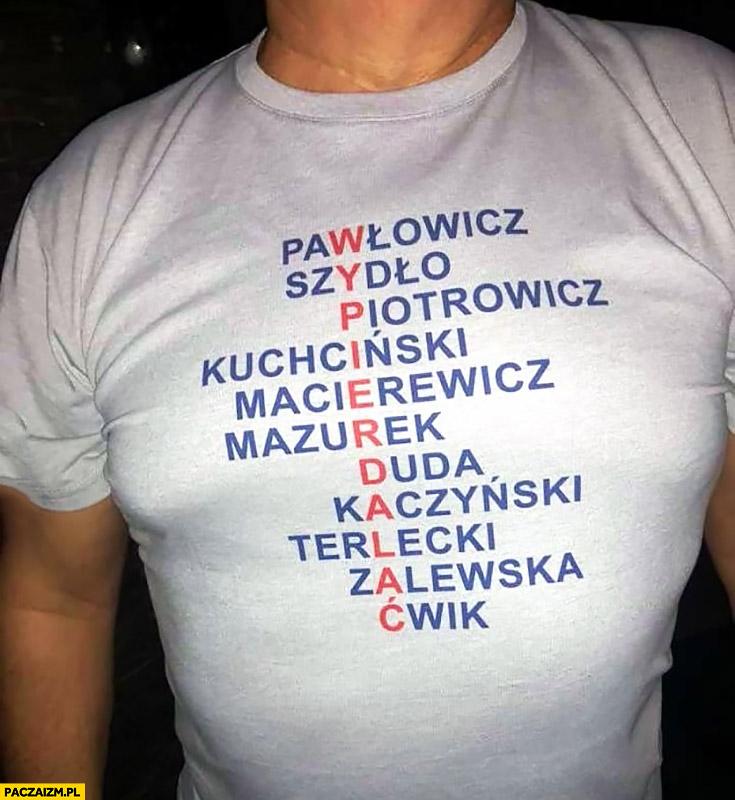 Koszulka nazwiska posłów PiS układają się w słowo wypierdzielać
