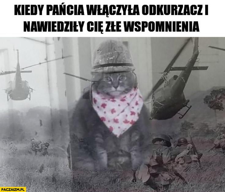 Kot kiedy pańcia włączyła odkurzacz i nawiedziły Cię złe wspomnienia wspomina wojnę