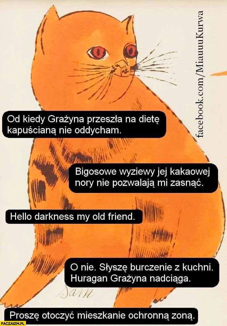 Kot od kiedy Grażyna przeszła na dietę kapuścianą nie oddycham bigosowe wyziewy nie pozwalają mi zasnąć