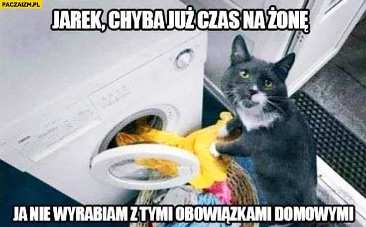 Kot robi pranie Jarek chyba już czas na żonę ja nie wyrabiam z tymi obowiązkami domowymi
