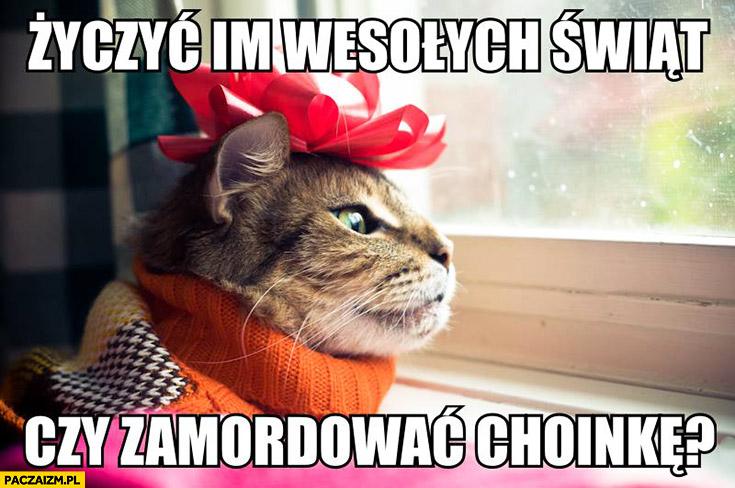 Kot życzyć im wesołych świąt czy zamordować choinkę?