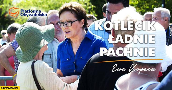 Kotlecik ładnie pachnie Ewa Kopacz reklama PO