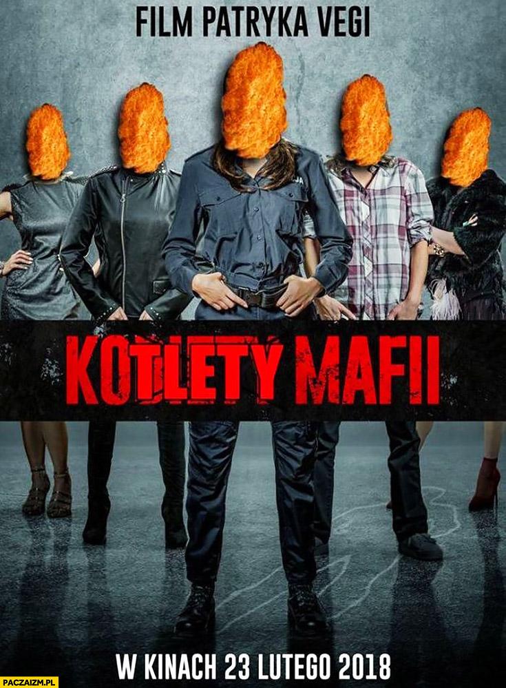 Kotlety mafii film Patryka Vegi plakat przeróbka