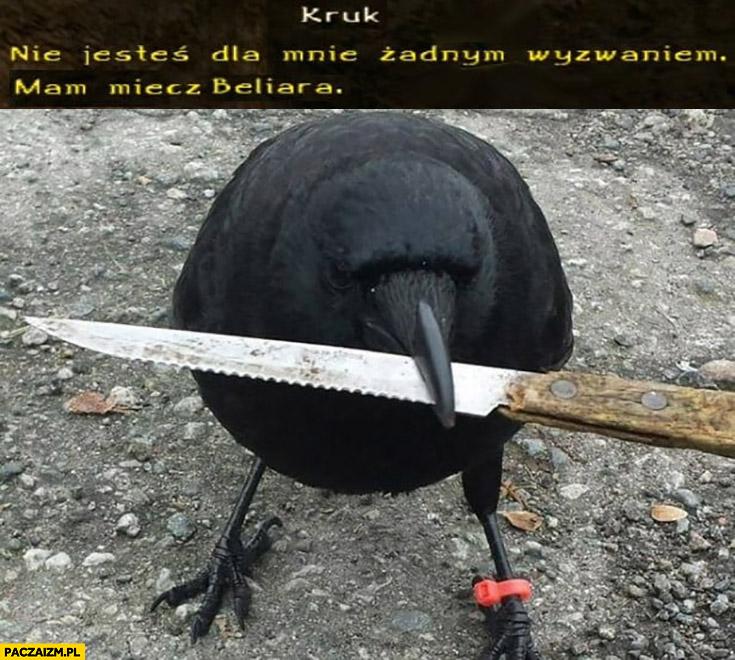 Kruk z nożem nie jesteś dla mnie żadnym wyzwaniem mam mecz Beliara
