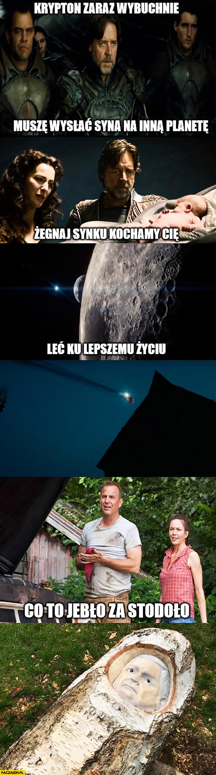 Krypton zaraz wybuchnie, muszę wysłać syna na inna planetę, co to jebło za stodołą? Lech Kaczyński w brzozie