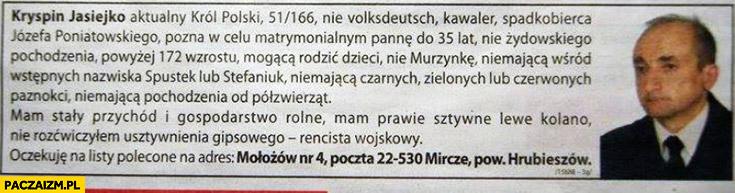 Kryspin Jasiejko aktualny Król Polski, nie volksdeutsch, spadkobierca Józefa Poniatowskiego ogłoszenie matrymonialne