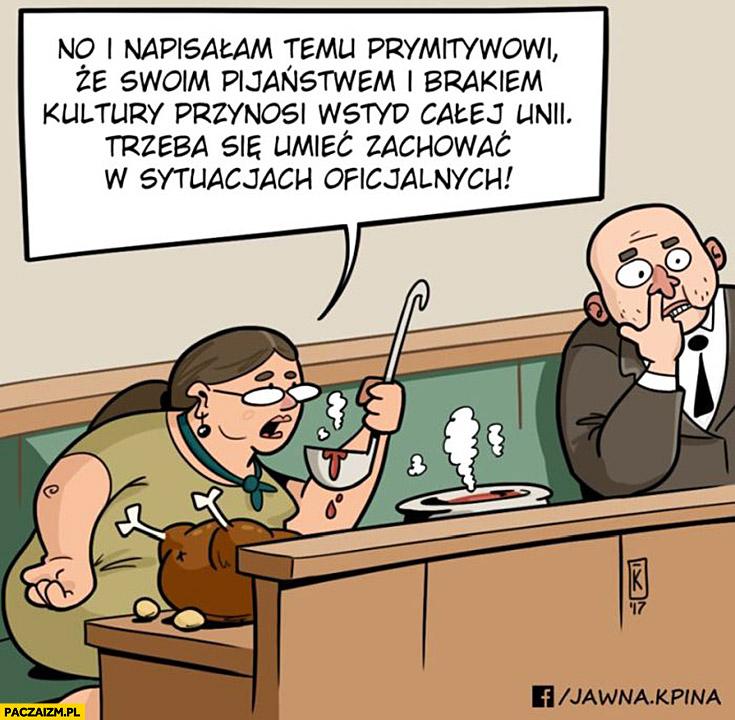 Krystyna Pawłowicz rysunek no i napisałam temu prymitywowi, że swoim pijaństwem i brakiem kultury przynosi wstyd całej Unii