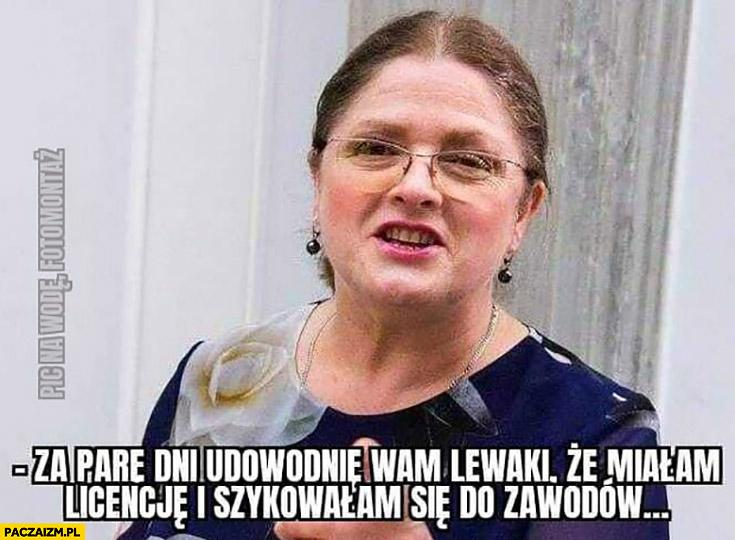 Krystyna Pawłowicz za parę dni udowodnię wam lewaki, że miałam licencję i szykowałam się do zawodów