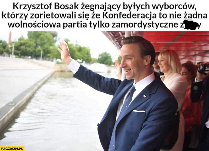 Krzysztof Bosak żegnający byłych wyborców którzy zorientowali się że konfederacja to nie żadna wolnościowa partia tylko zamordystyczne zjeby