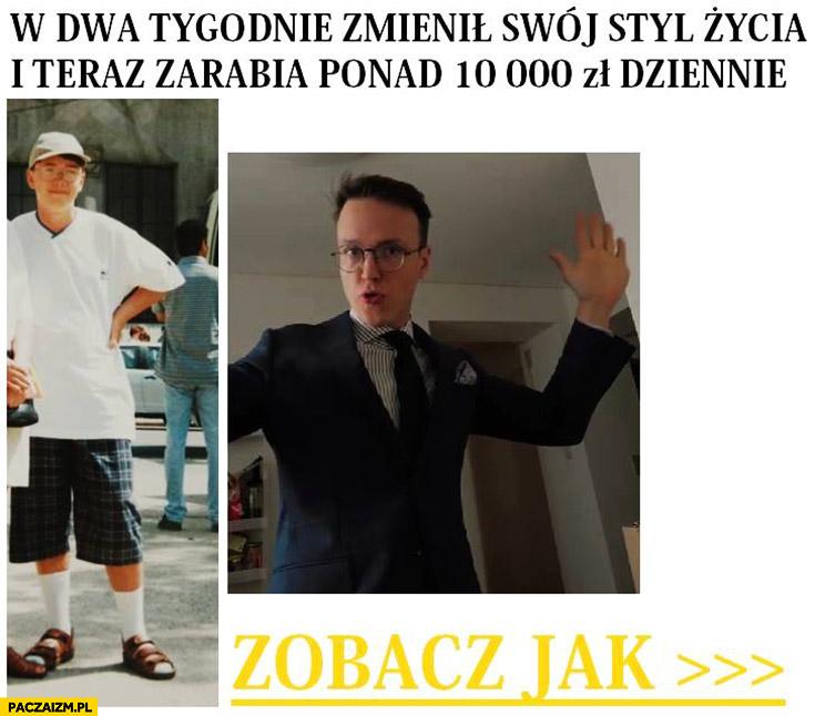 Krzysztof Gonciarz w dwa tygodnie zmienił swój styl życia i teraz zarabia ponad 10 000 zł dziennie zobacz jak reklama