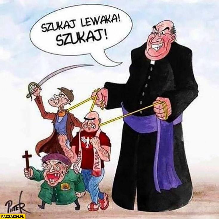 Ksiądz do katoli nacjonalistów szukaj lewaka, szukaj rysunek
