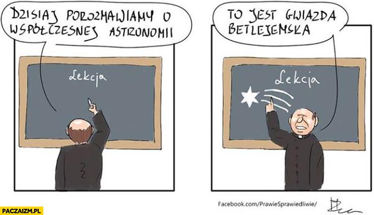 Ksiądz dzisiaj porozmawiamy o współczesnej astronomii to jest gwiazda betlejemska