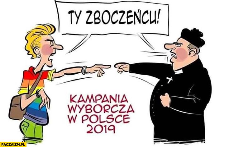 Ksiądz vs LGBT Ty zboczeńcu kampania wyborcza w Polsce 2019