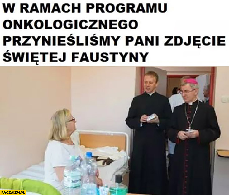 Księża w ramach programu onkologicznego przynieśliśmy pani zdjęcie Świętej Faustyny