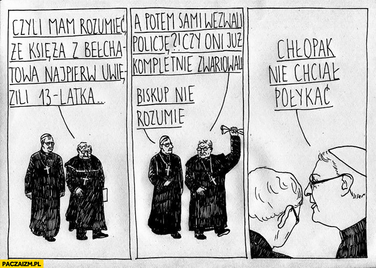 Księża z Bełchatowa najpierw uwięzili 13 latka potem wezwali policję? Biskup nie rozumie, chłopak nie chciał połykać