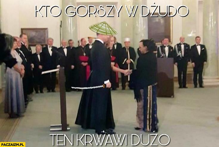Kto gorszy w dżudo ten krwawi dużo Andrzej Duda przeróbka