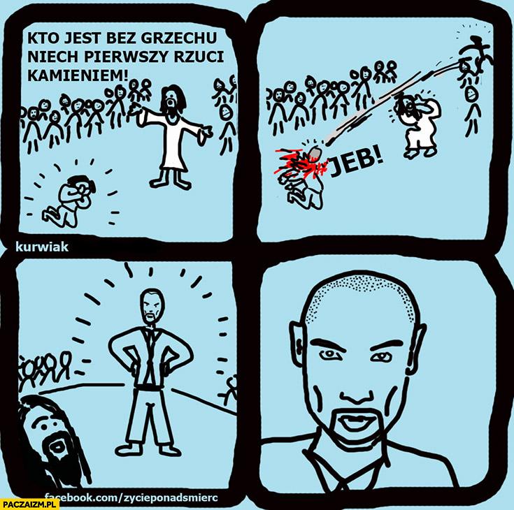 Kto jest bez grzechu niech pierwszy rzuci kamieniem Stachursky komiks
