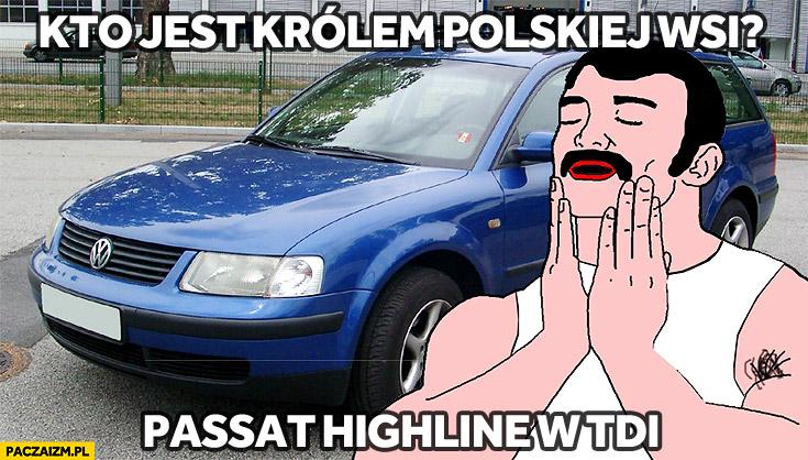 Kto jest królem polskiej wsi? Passat highline w TDI
