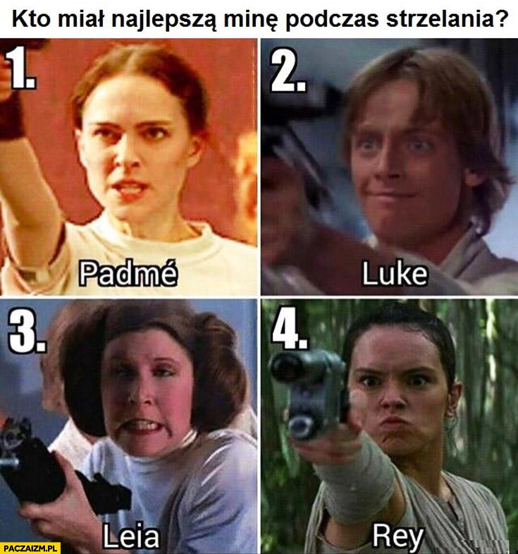 Kto miał najlepszą minę podczas strzelania? Star Wars Gwiezdne Wojny: Padme, Luke, Leia, Rey