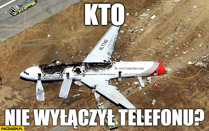 Kto nie wyłączył telefonu rozbity samolot