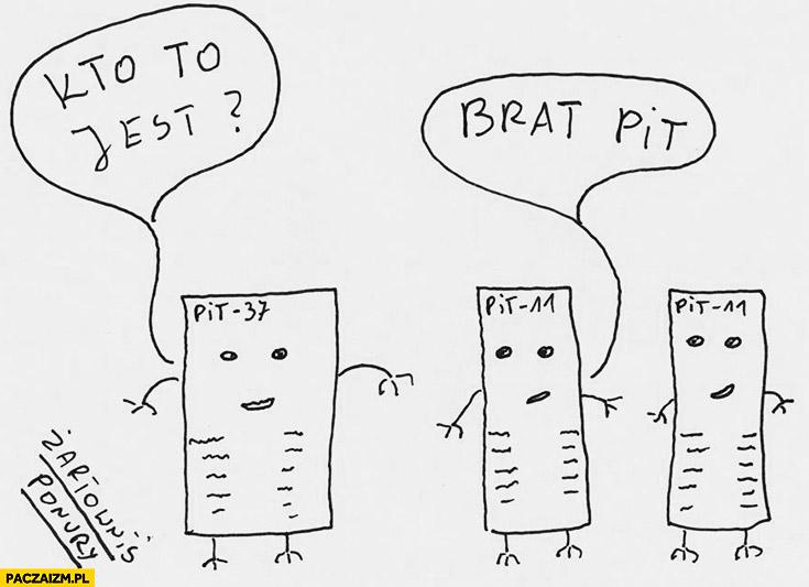 Kto to jest? Brat PIT. PITy Brad Pitt