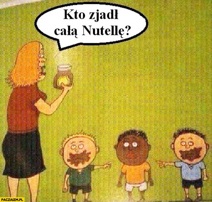 Kto zjadł całą Nutellę murzyn