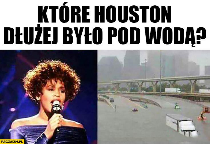 Które Houston było dłużej pod wodą? Miasto Whitney Houston