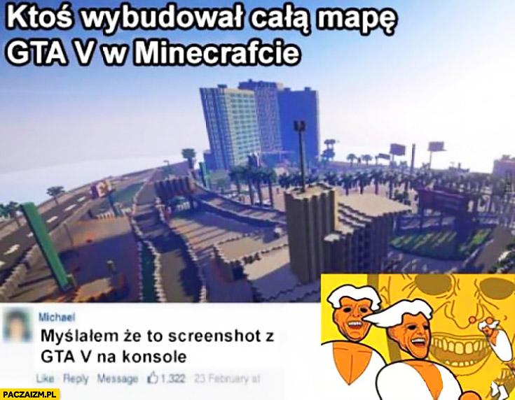 Ktoś wybudował całą mapę GTA V w Minecrafcie. Myślałem, że to screenshot z GTA V na konsole