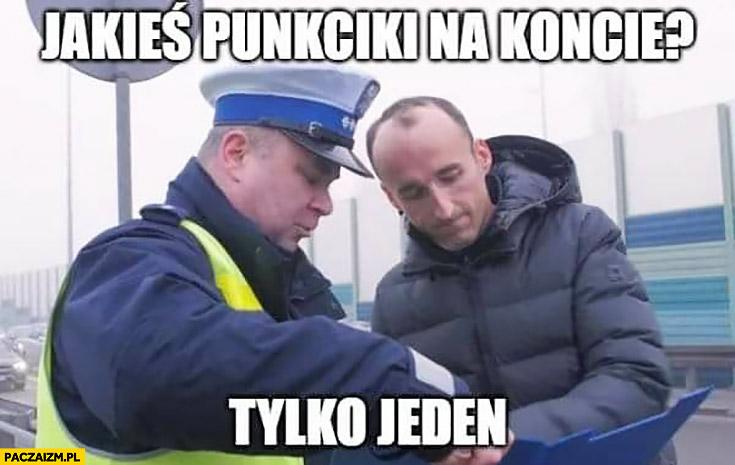 Kubica policjant: jakieś punkciki na koncie? Tylko jeden