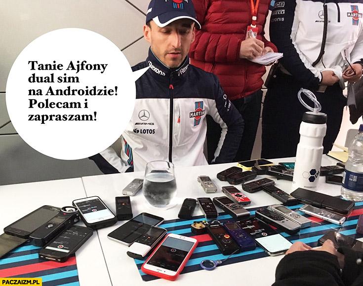 Kubica z telefonami: tanie ajfony, dual sim na androidzie, polecam i zapraszam