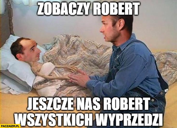 Kubica zobaczy Robert jeszcze nas Robert wszystkich wyprzedzi