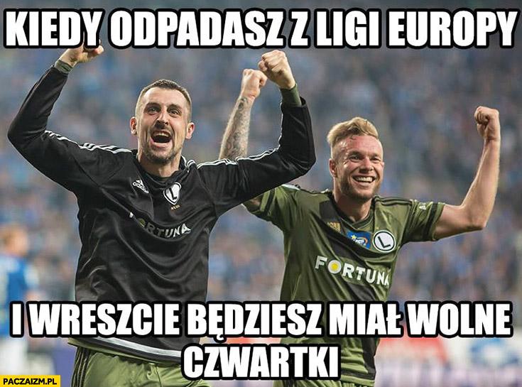 Kucharczyk Legia kiedy odpadasz z Ligi Europy i wreszcie będziesz miał wolne czwartki