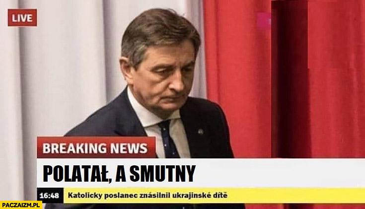 Kuchciński polatał a smutny