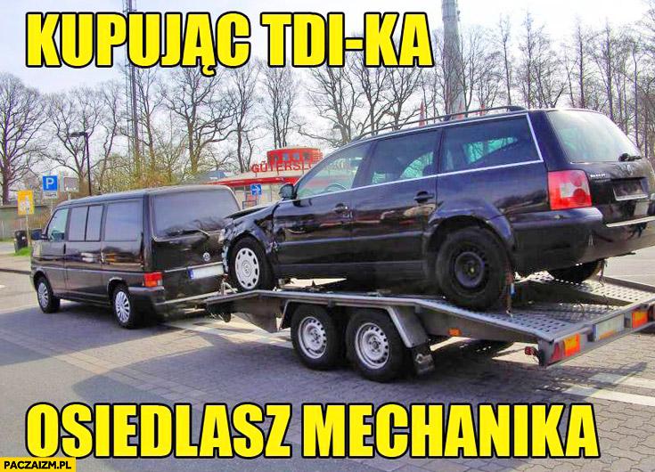 Kupując TDI-ka osiedlasz mechanika
