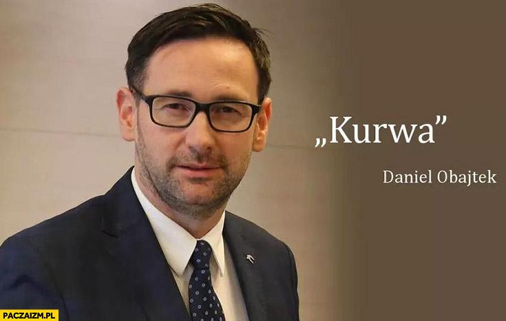 Kurła cytat Daniel Obajtek