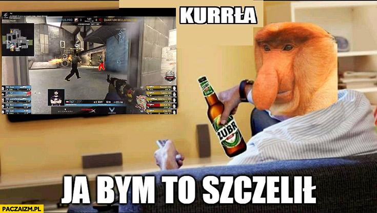 Kurła ja bym to szczelił typowy Polak nosacz małpa ogląda grę Counter-Strike