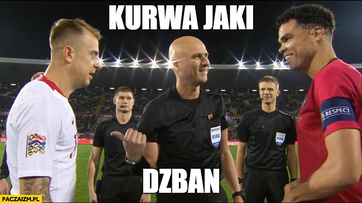 Kurna jaki dzban Grosicki sędzia Pepe mecz Polska-Portugalia