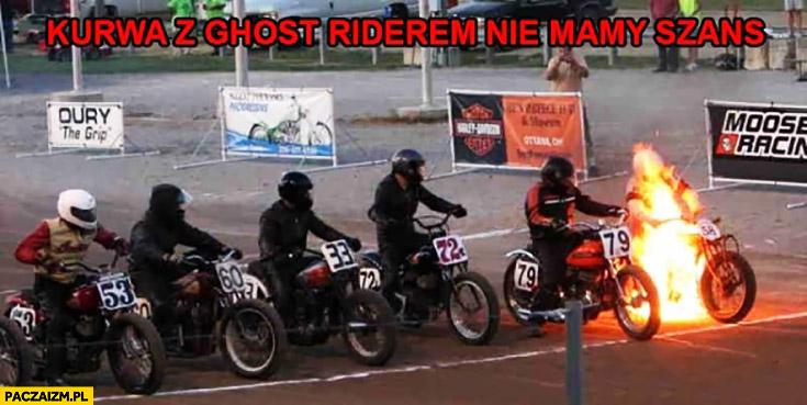 Kurna z ghost riderem nie mamy szans motocyklista pali się płonie