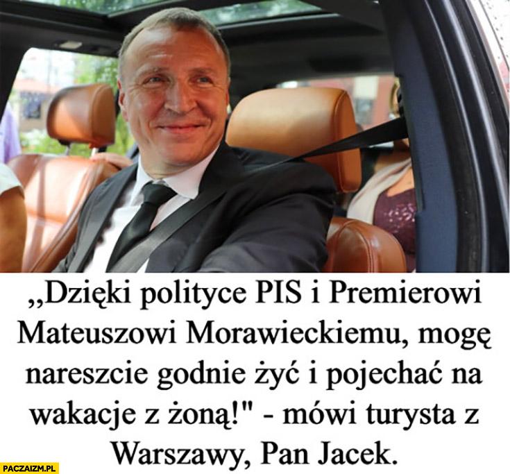 Kurski dzięki polityce pis i Morawieckiemu mogę nareszcie godnie żyć i pojechać na wakacje z żona mówi turysta z Warszawy pan Jacek