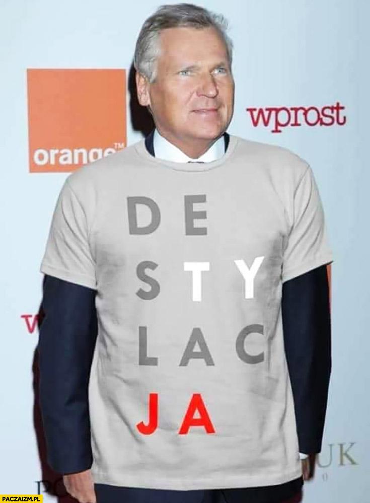 Kwaśniewski w koszulce destylacja jak konstytucja przeróbka