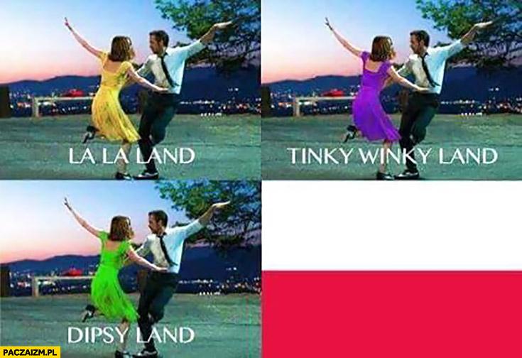 La La Land, Tinky Winky Land, Dipsy Land, Po Land polska flaga