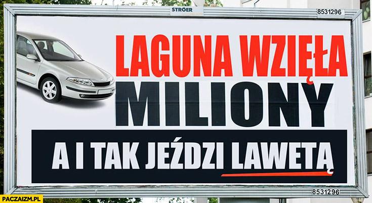 Laguna wzięła miliony a i tak jeździ lawetą Renault reklama billboard PiS przeróbka