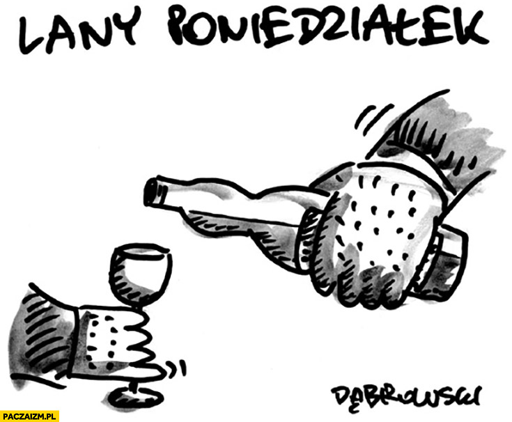 Lany poniedziałek wódka wino picie gra słów rysunek Dąbrowski